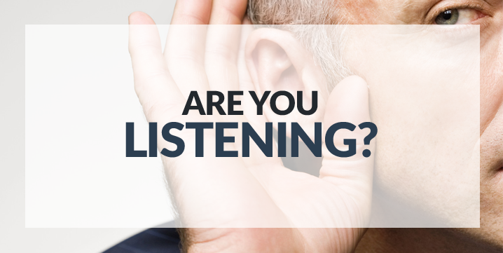 Sales Tip of the Week         Are you Listening or Just Waiting to Speak?